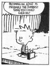 becoming an adult is probably the dumbest thing you could ever do, calvin and hobbes, comic