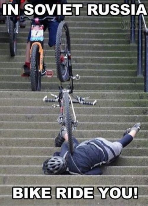 in soviet russia bike rides you, meme, fail
