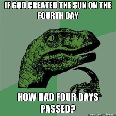 if god created the sun on the fourth day, how had four days passed, philoceraptor, religious logic, meme