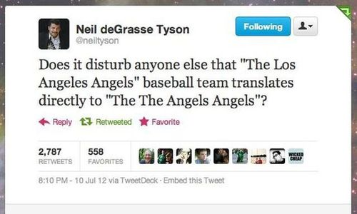 does it disturb anyone else that the los angeles angels baseball team translates directly to the the angels angels?, neil deGrasse tyson, twitter