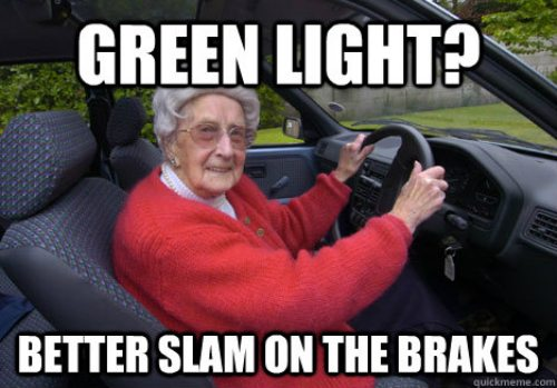 green light?, better slam on the brakes?, scumbag elderly driver, meme