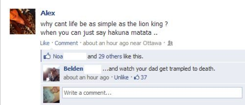 why can't life be as simple as the lion king, when you can just say hakuna matata, and watch your dad get trampled to death