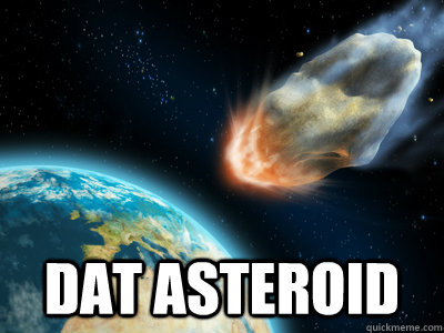 asteroid, dat ass, meme