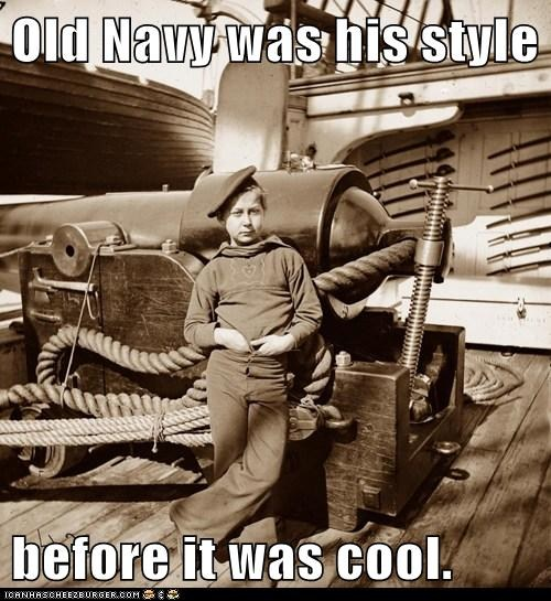 old navy was his style before it was cool, hipster old style photograph, meme