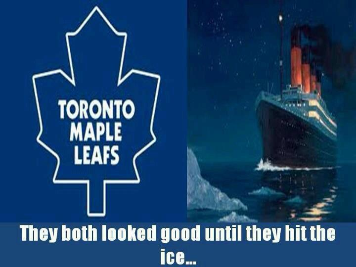 toronto maple leafs and the titanic, they both looked good until they hit the ice
