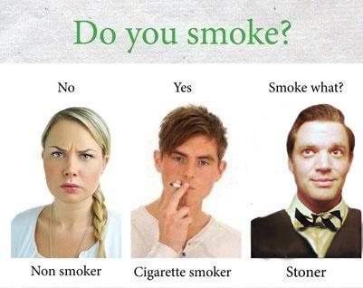 do you smoke, stoner, cigarette, non smoker, question