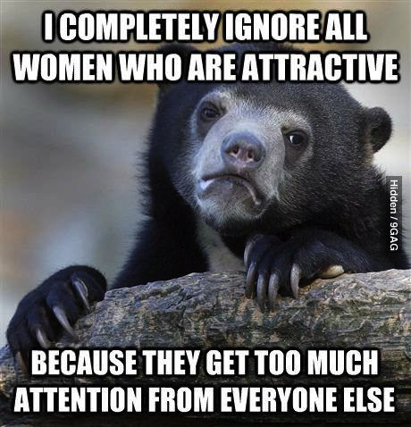 confession bear, advice, women, attractive, ignore, meme