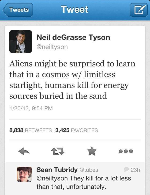 twitter, neil degrasse tyson, solar power, oil, petroleum, kill, humans, aliens