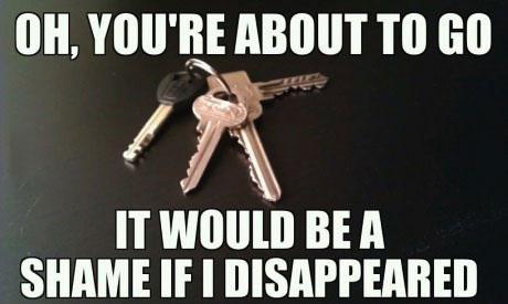 oh you're about to go?, it would be a shame if I disappeared, scumbag keys, meme