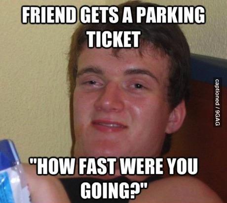 stoner, stupid, parking ticket, joke