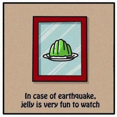 jello, emergency, break glass, earthquake
