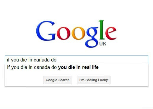 canada, google, wtf, die, death, in real life