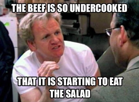 the beef is so undercooked that it is starting to eat the salad, iron chef criticism, meme