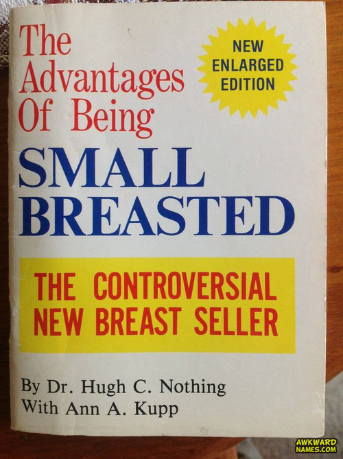 the advantages of being small breasted, the controversial new breast seller, by dr hugh c nothing, with ann a kupp, new enlarged edition