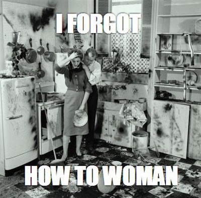 I forgot how to woman, burnt down kitchen, meme