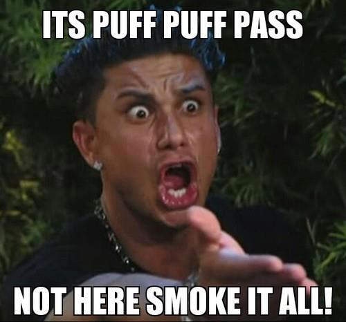 puff puff pass, the situation, jersey shore, pot marijuana