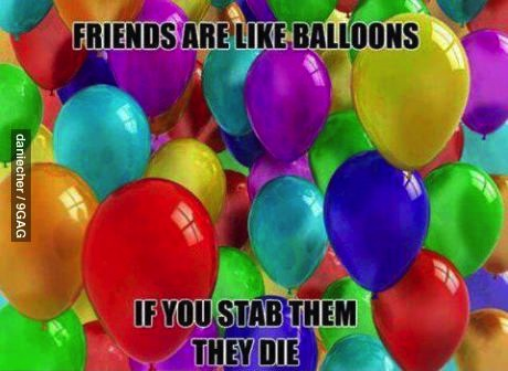 balloon, friends, meme, wtf, stab