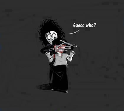 guess who, edward scissor hands, lol, ouch