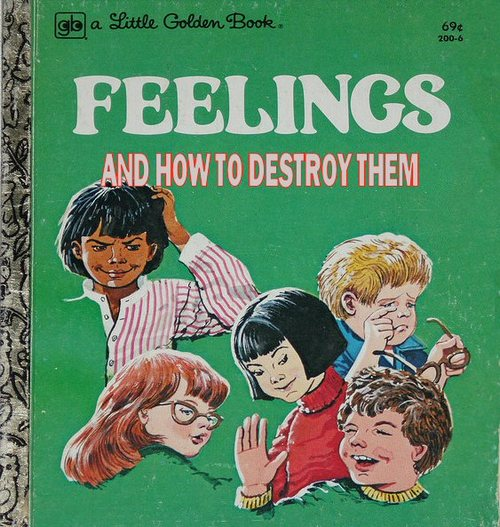 feelings and how to destroy them, children's book, wtf