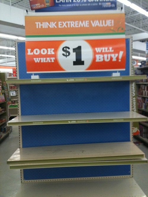 look what $1 will buy, empty product display, think extreme value, store, fail, sign, lol