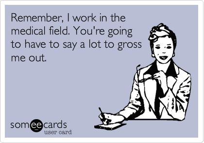 ecard, medical field, gross out