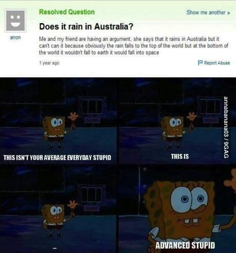 australia, stupid, rain, yahoo questions, answers, fail