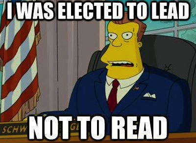 I was elected to lead, not to read, the simpsons, meme