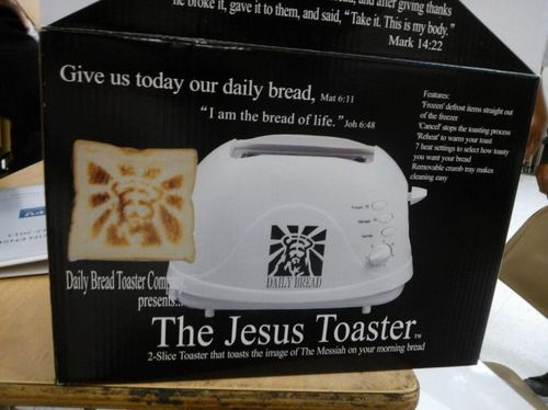the jesus toaster, give us this day our daylight bread, I am the bread of life