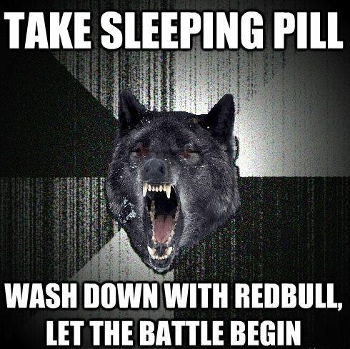 insanity wolf, sleeping pill, redbull