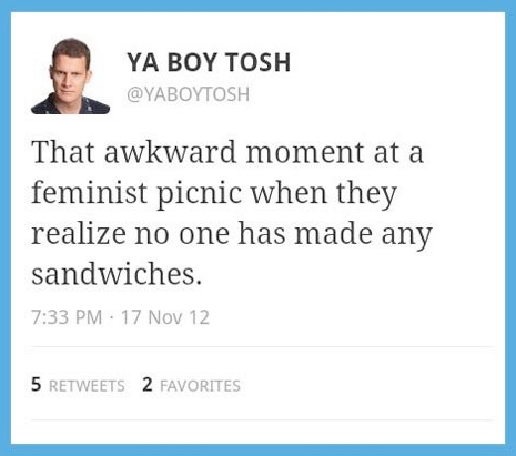that awkward moment at a feminist picnic when they realize no one has made any sandwiches, yaboytosh