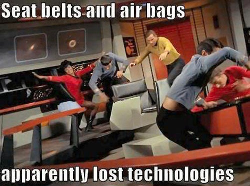 seat belts and air bags, apparently lost technologies, star trek, meme