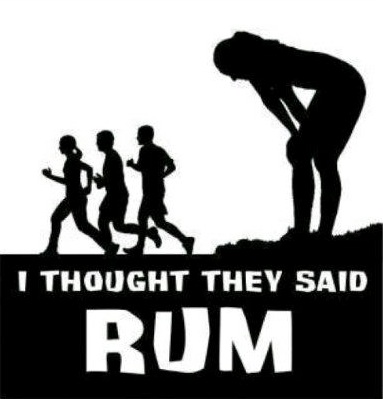 I thought they said rum, tired runner, lol