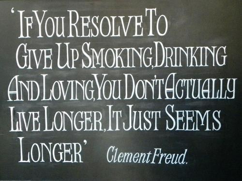 smoking, drinking, life, longer, quote, clement freud
