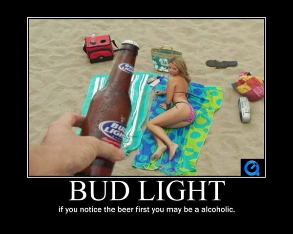 if you notice the beer first you might be an alcoholic, bud light, motivation, girl, bikini, beach