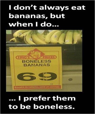 bananas, boneless, wtf