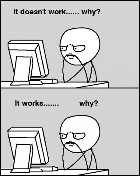 it doesn't work, why?, it works, why?, programmers will know, broken, comic, meme