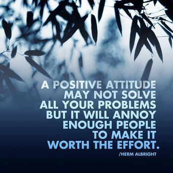 positive, attitude, annoy, quote