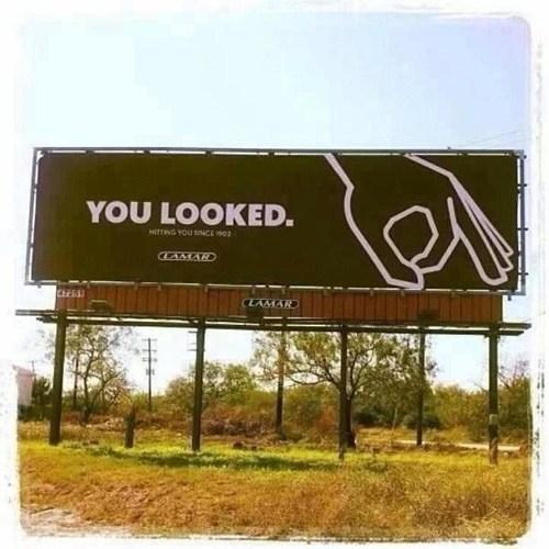 you looked, hitting you since 1902, scumbag billboard, troll