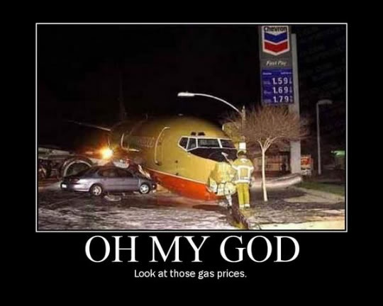 oh my god look at those gas prices, motivation, airplane crash, gas prices, omg