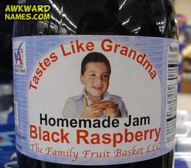Tastes like grandma!, awkward names, fail, home made black raspberry jam
