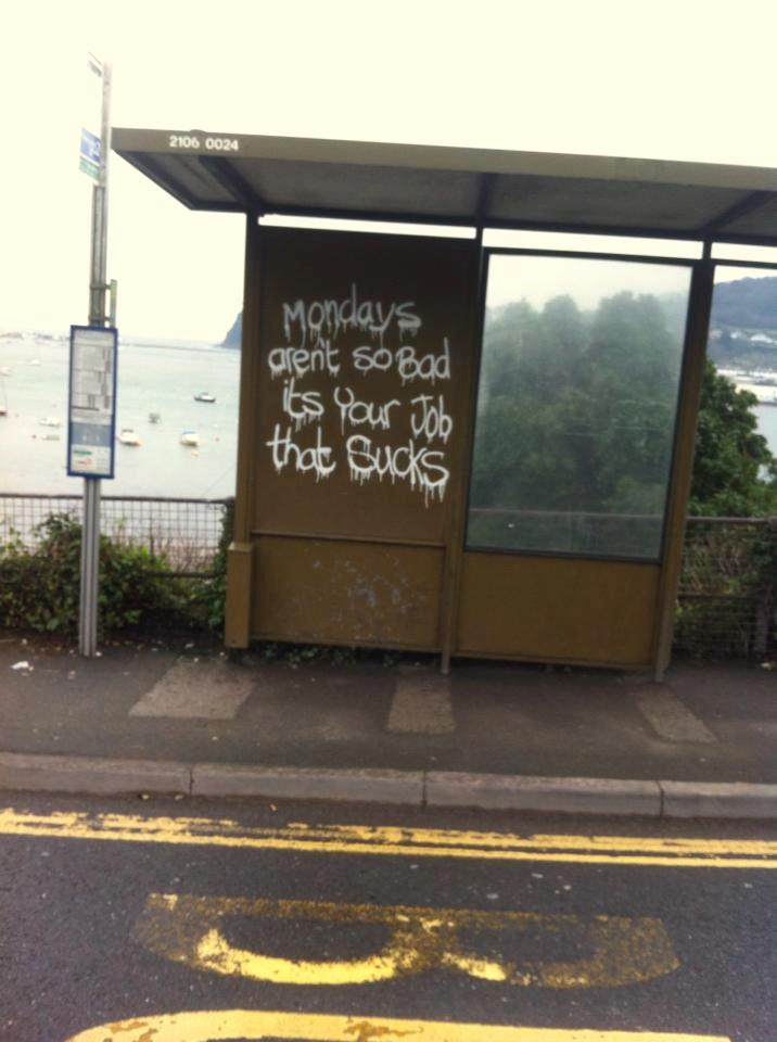 graffiti, monday, job, truth