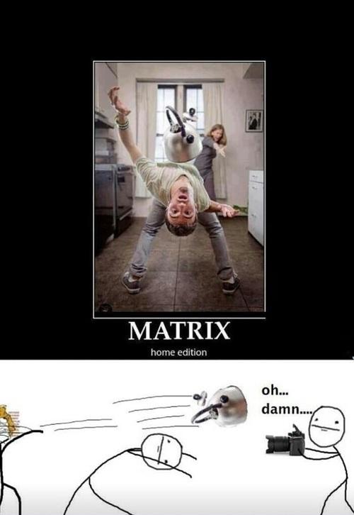 matrix, home edition, motivation