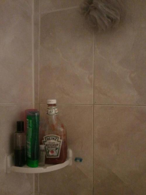 shower, ketchup, wtf