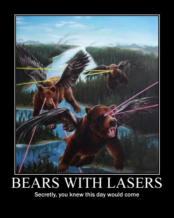 bears with lasers, secretly you knew this day would come, motivational
