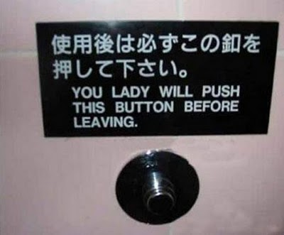 you lady will push this button before leaving, engrish, lol, sign