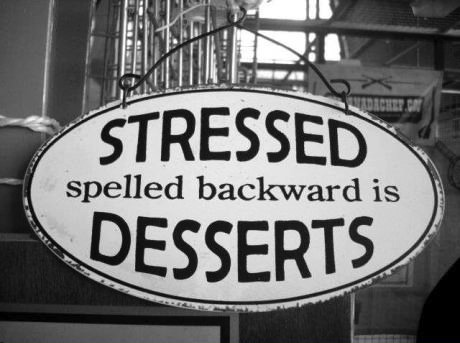 sign, stressed, desserts, dyk