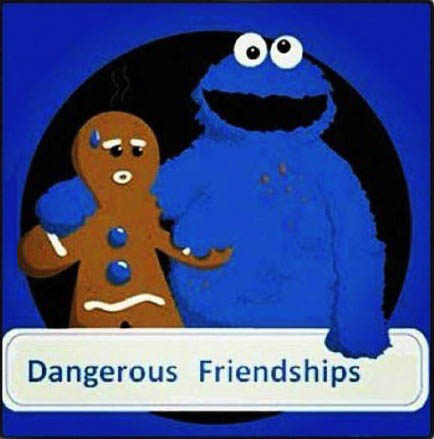 dangerous friendships, cookie monster with arm around the gingerbread man