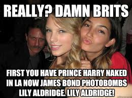 first you have prince harry naked in LA now james bond photobombs lily aldridge, taylor swift