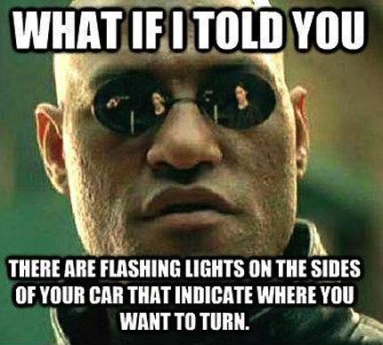 morpheus, meme, turn signals
