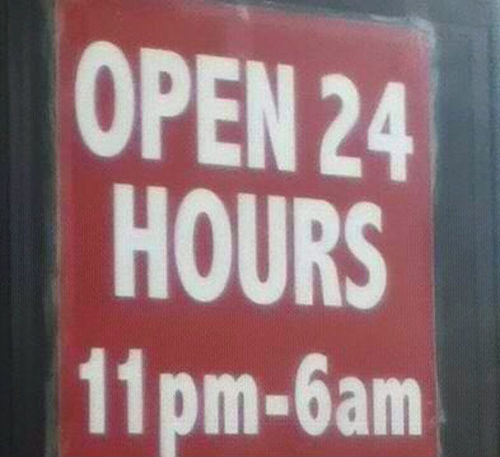 sign, contradiction, fail, open 24 hours